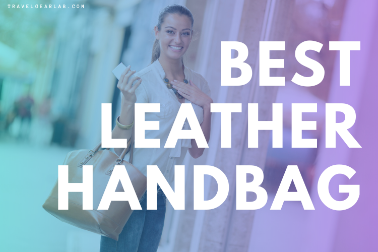 Best Leather Handbags of 2020